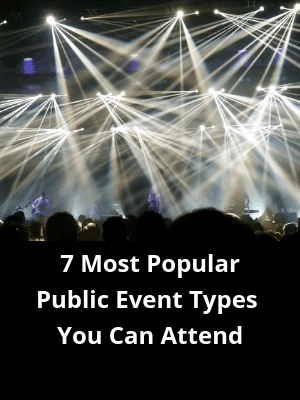Public Event Types - 7 Most Popular You Can Attend - Aleit Events
